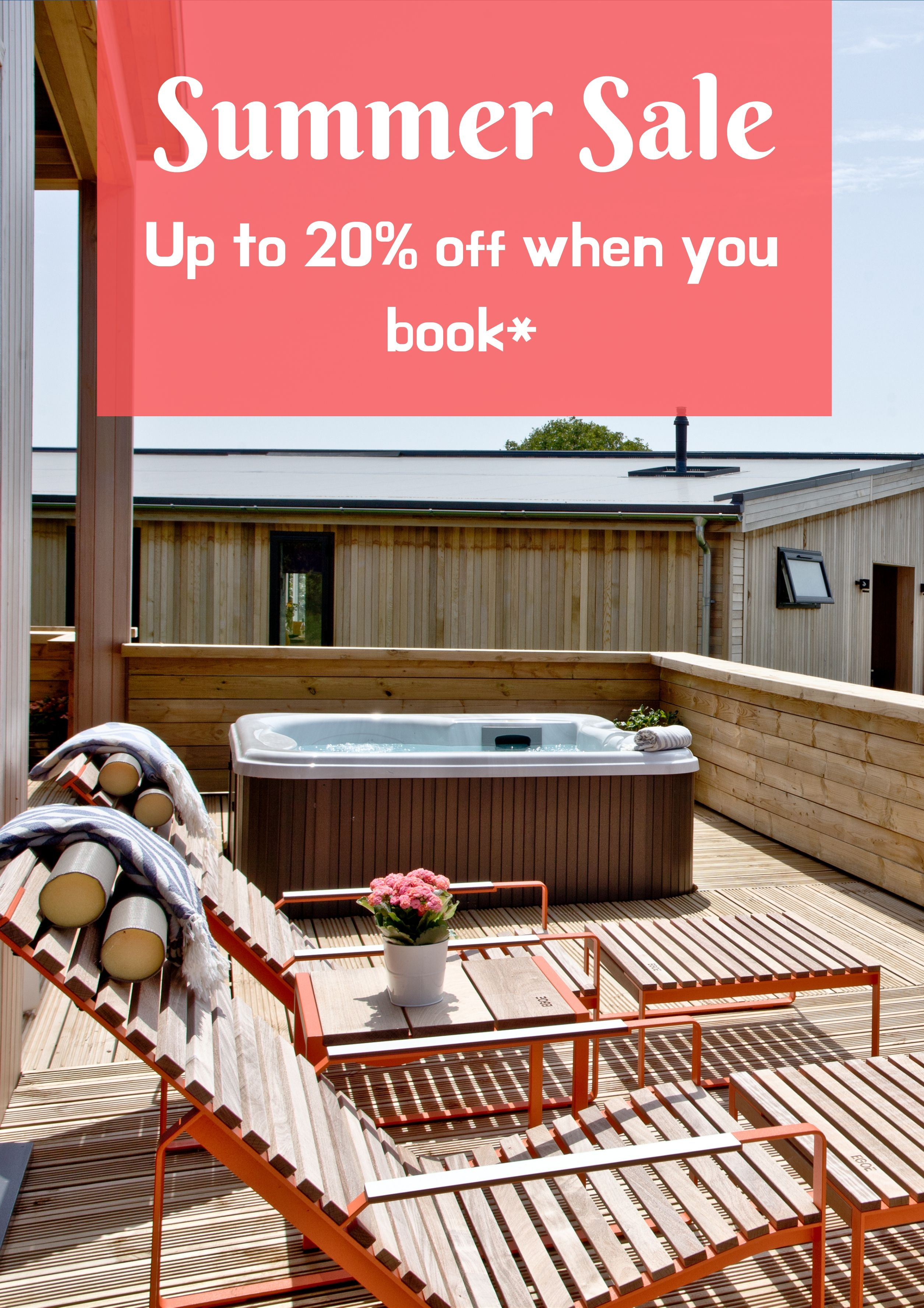 Book your Summer stay and get up to 20% off